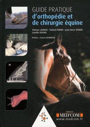 Guide Pratique d'orthopédie et de chirurgie équine - med'com - 9782354030735 -