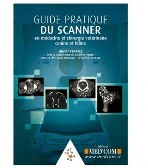 Guide pratique du Scanner en médecine et chirurgie vétérinaire canine et féline - med'com - 9782354030872 -
