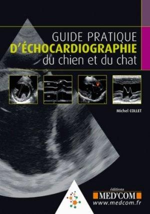Guide pratique d'échocardiographie du chien et du chat - med'com - 9782354031015 -