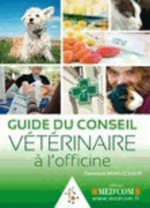 Guide du Conseil Vétérinaire à l'officine - med'com - 9782354031107 -