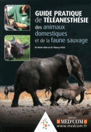 Guide pratique de téléanesthésie des animaux domestiques et de la faune sauvage - med'com - 9782354031763 -