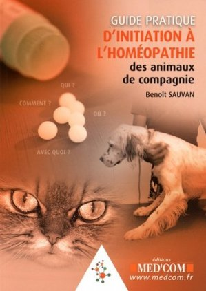 Guide pratique d'initiation à l'homéopathie des animaux de compagnie - med'com - 9782354031947