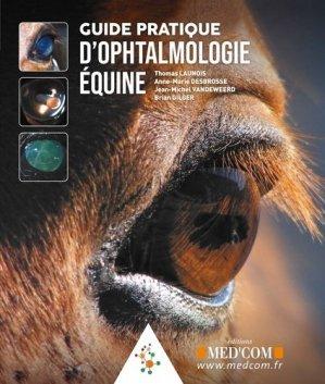 Guide pratique d'ophtalmologie équine - med'com - 9782354032449