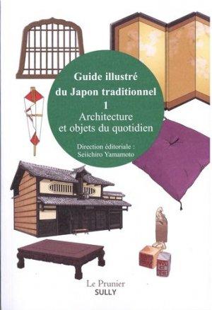 Guide illustré du Japon traditionnel. Architecture et objets du quotidien, volume 1 - Sully - 9782354323219 -