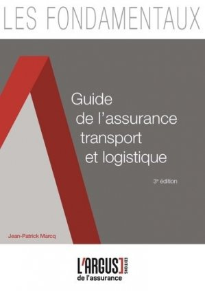 Guide de l'assurance transport et logistique - argus - 9782354742546 -