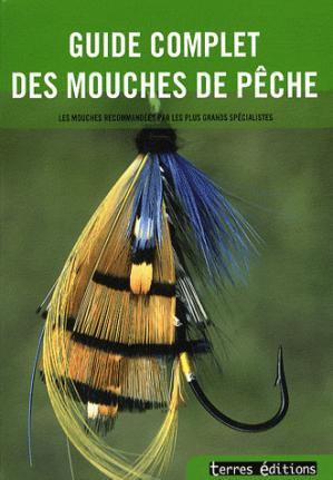 Guide complet de la mouche de pêche - terres - 9782355300301 -