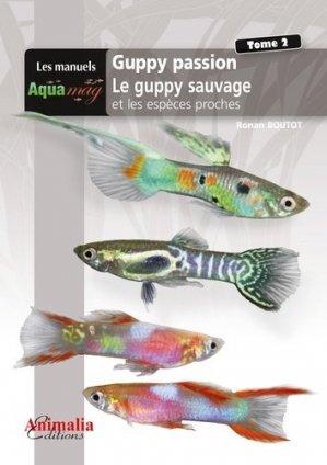 Guppy passion volume 2. - animalia - 9782359090741 -