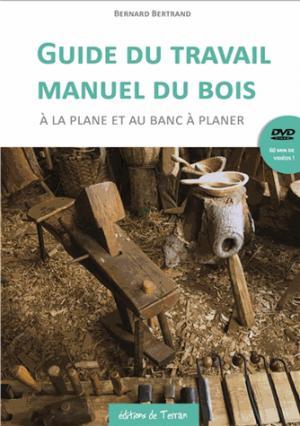 Guide du travail manuel du bois à la plane et au banc à planer - Livre + DVD - de terran - 9782359810653 -