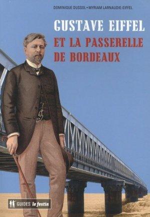 Gustave Eiffel et la passerelle de Bordeaux - le festin editions - 9782360622252 -