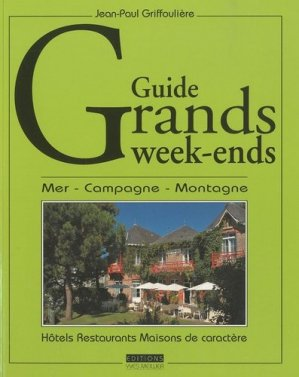 Guide Grands week-ends - Editions Yves Meillier - 9782361010003 -