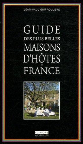 Guide des plus belles maisons d'hôtes de France - Editions Yves Meillier - 9782361010188 -