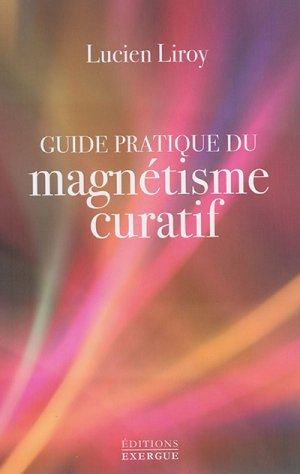 Guide pratique du magnétisme curatif - exergue - 9782361881603