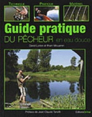 Guide pratique du pêcheur en eau douce - Grimal Editions - 9782362030000 -