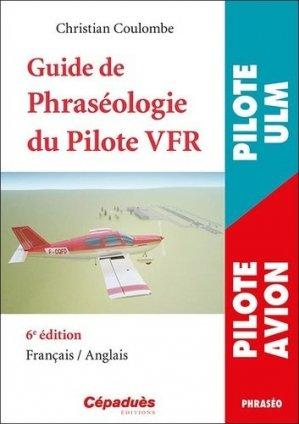 Guide de phraséologie du pilote VFR - cepadues - 9782364938571 -