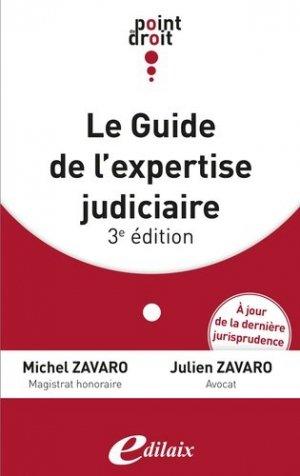 Guide de l'expertise judiciaire. 3e édition - Editions Edilaix - 9782365030397 -