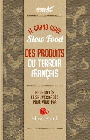 Guide Slow food 100 produits d'exception du terroir français - plume de carotte - 9782366721539 -