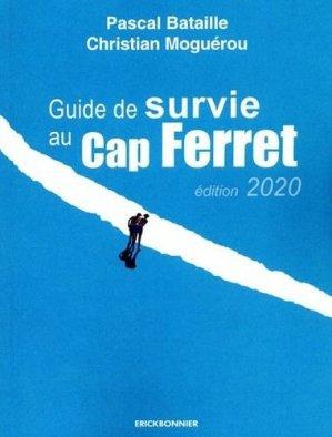 Guide de survie au Cap Ferret - Erick Bonnier - 9782367602110 -