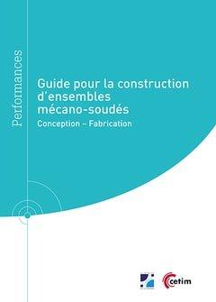 Guide pour la construction d'ensembles mécano-soudés - cetim - 9782368940761 -