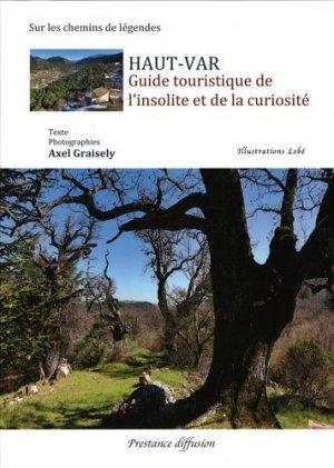 Guide touristique de l'insolite et de la curiosité HAUT VAR - Prestance - 9782374830254 -