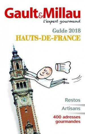 Guide 2018 : Hauts-de-France : restos, artisans, 400 adresses gourmandes - gault et millau - 9782375570098 -