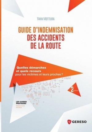 Guide d'indemnisation des accidents de la route. Quelles démarches et quels recours pour les victimes et leurs proches ? 2e édition - gereso - 9782378902193 -