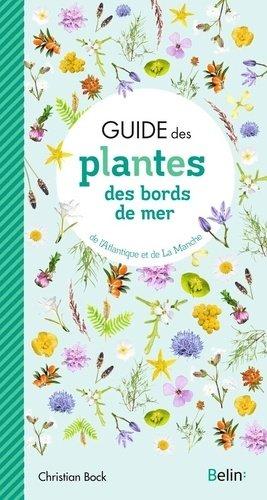 Guide des plantes des bords de mer de l'Atlantique et de La Manche - Belin - 9782410016550 -