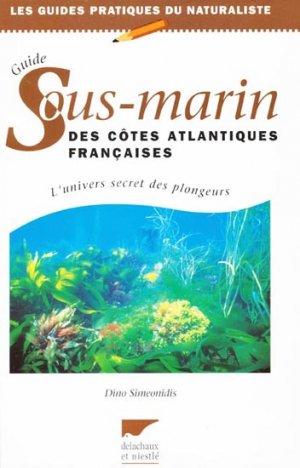 Guide Sous-marin des côtes atlantiques françaises - delachaux et niestle - 9782603010488 -