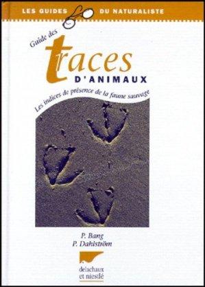 Guide des traces d'animaux Les indices de présence de la faune sauvage - delachaux et niestle - 9782603011737 -