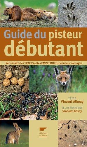 Guide du pisteur débutant - delachaux et niestle - 9782603016046 -