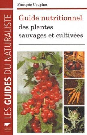 Guide nutritionnel des plantes sauvages et cultivées - delachaux et niestle - 9782603017340 -