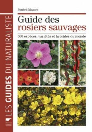 Guide des rosiers sauvages - delachaux et niestle - 9782603019009 -