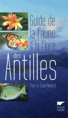 Guide de la Faune et de la Flore des Antilles - delachaux et niestle - 9782603019177 -