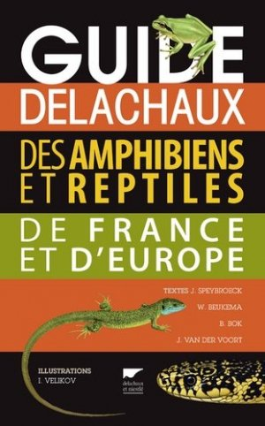 Guide delachaux des amphibiens et reptiles de France et d'Europe - delachaux et niestle - 9782603025345 -