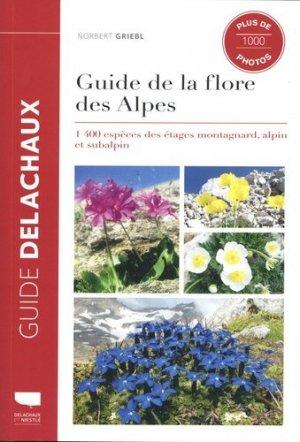 Guide de la flore des Alpes - Delachaux et Niestlé - 9782603026113