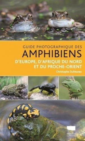 Guide photographique des amphibiens - Delachaux et Niestlé - 9782603026618 -