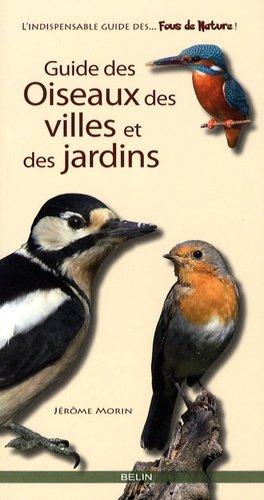 Guide des oiseaux des villes et des jardins - belin - 9782701146720 -