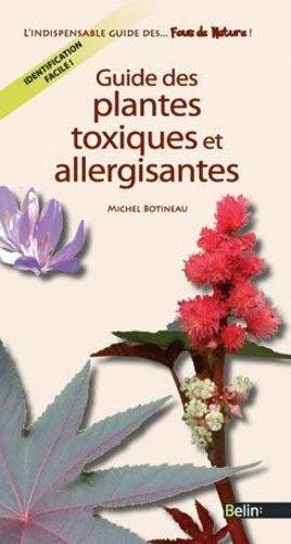 Guide des plantes toxiques et allergisantes - belin - 9782701156026