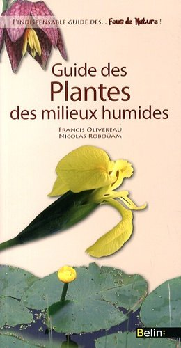 Guide des Plantes des milieux humides - belin - 9782701157566 -