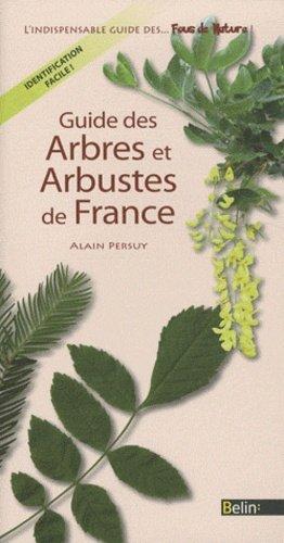 Guide des Arbres et Arbustes de France - belin - 9782701159102 -