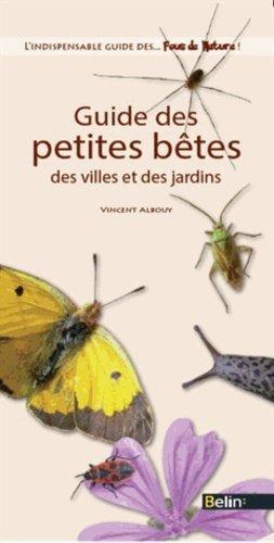 Guide des petites bêtes, des villes et des jardins - belin - 9782701161426 -