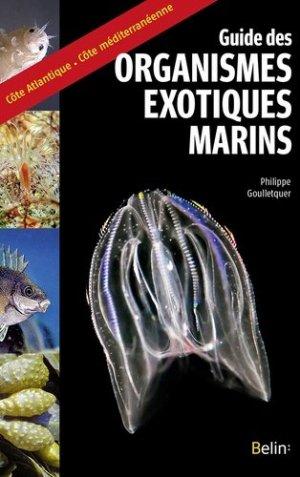 Guide des organismes exotiques marins : Côte Atlantique-Côte méditerranéenne - belin - 9782701190204 -