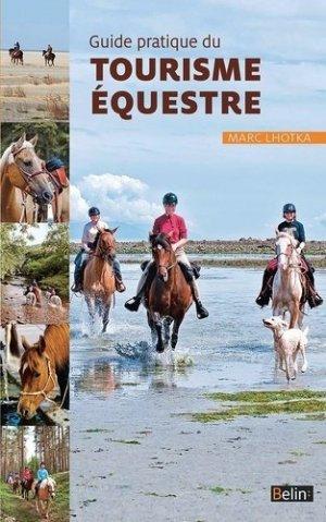 Guide pratique du tourisme équestre - belin - 9782701193878 -