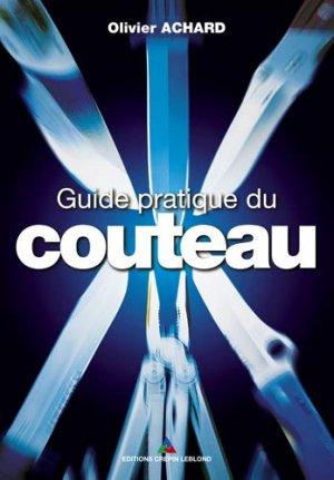 Guide pratique du couteau - crepin leblond - 9782703001829 -