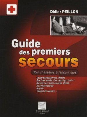 Guide des premiers secours pour chasseurs et randonneurs - crepin leblond - 9782703003151 -