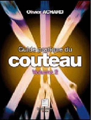 Guide pratique du couteau Vol 2 - crepin leblond - 9782703003540 -