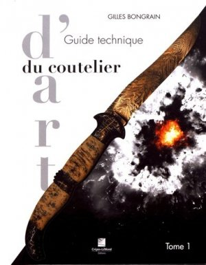Guide technique du coutelier d'art t1 - crepin leblond - 9782703003991 -
