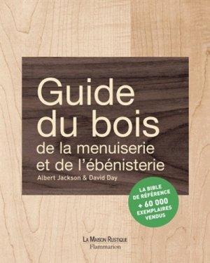 Guide du bois, de la menuiserie et de l'ébénisterie - maison rustique - 9782706600821 -