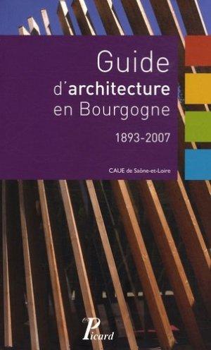 Guide d'architecture en Bourgogne. 1893-2007 - Editions AandJ Picard - 9782708408210 -