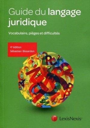 Guide du langage juridique. Vocabulaire, pièges et difficultés, 4e édition - lexis nexis (ex litec) - 9782711018505 -