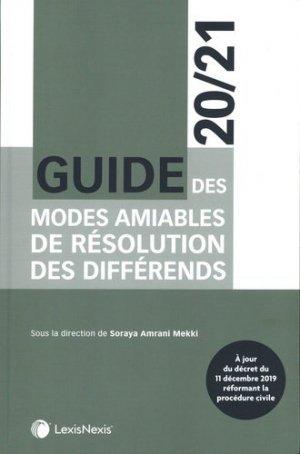 Guide des modes amiables de résolution des différends. Edition 2020-2021 - lexis nexis (ex litec) - 9782711025619 -